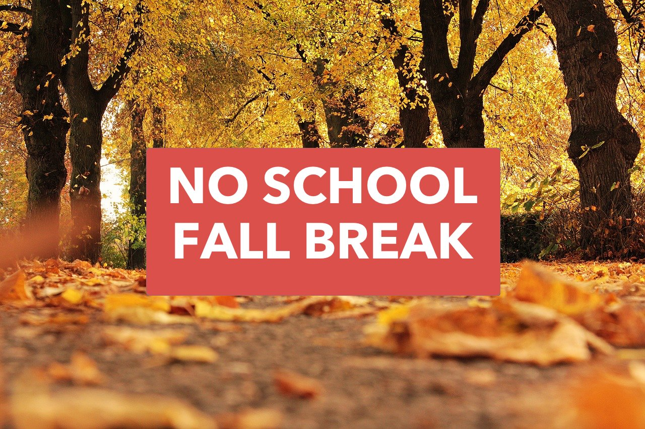 orange leaves on trees, orange/red text box with the words no school fall break
